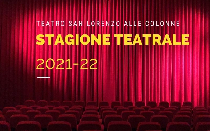 Stagione Teatrale 2021 – 2022